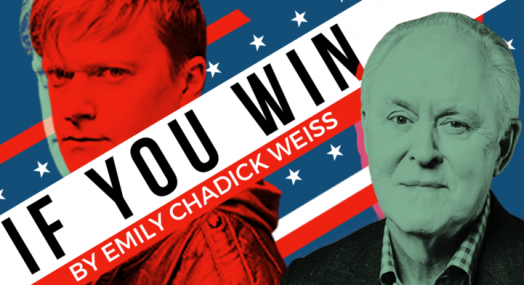 Emily Chadick Weiss' IF YOU WIN with John Lithgow & Steven Boyer